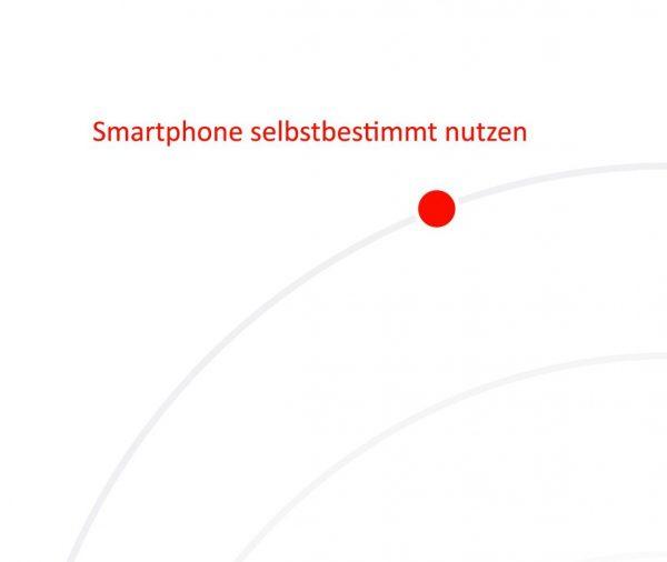Smartphone selbstbestimmt nutzen